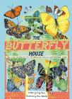 The Butterfly House: Step inside to discover over 100 species of nature's most beautiful insects Cover Image