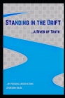 Standing in the Drift: a River of Truth Cover Image