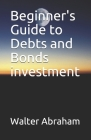 Beginner's Guide to Debts and Bonds investment Cover Image