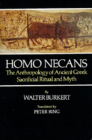 Homo Necans: The Anthropology of Ancient Greek Sacrificial Ritual and Myth Cover Image