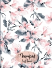 Therapist Log Book: Therapist Notebook Session Notes- Record Schedule Appointment Hours Log Time Sheet-Therapist Notebook With Sections-Th Cover Image