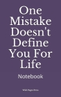 One Mistake Doesn't Define You For Life: Notebook Cover Image