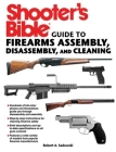 Shooter's Bible Guide to Firearms Assembly, Disassembly, and Cleaning Cover Image