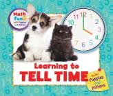 Learning to Tell Time with Puppies and Kittens (Math Fun with Puppies and Kittens) Cover Image