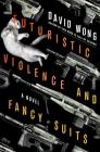 Futuristic Violence and Fancy Suits Cover Image