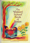 The Waldorf School Book of Soups Cover Image