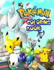 Pokemon Coloring Book: 100 Illustrations, Wonderful for Pokemon Fans - Great for Kids & Adults! Cute Pokemon Coloring Book Cover Image