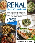 Renal Diet Cookbook: More Than 350 Low Sodium, Low Potassium, Most Tasty and Delicious Receipts to Avoid Dialysis and Manage Your Kidney Di Cover Image