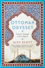 Ottoman Odyssey: Travels Through a Lost Empire Cover Image