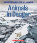 Animals in Danger (A True Book: Understanding Climate Change) Cover Image