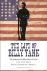 The Life of Billy Yank: The Common Soldier of the Union (Political Traditions in Foreign Policy) Cover Image