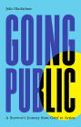 Going Public: A Survivor's Journey from Grief to Action Cover Image