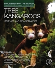 Tree Kangaroos: Science and Conservation (Biodiversity of the World: Conservation from Genes to Landsc) Cover Image