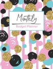 Monthly Budget Planner: Monthly Budget Planner Weekly Expense Tracker Business Money Personal Finance Bookkeeping Journal Planning Workbook Bu Cover Image