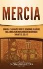 Mercia: Una guía fascinante sobre el reino anglosajón de Inglaterra y las invasiones de los vikingos durante el siglo IX Cover Image