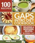 Gaps Introduction Diet Cookbook: 100 Delicious & Nourishing Recipes for Stages 1 to 6 Cover Image
