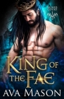 King of the Fae: a Paranormal Romance Cover Image