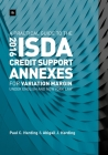 A Practical Guide to the 2016 Isda(r) Credit Support Annexes for Variation Margin Under English and New York Law Cover Image