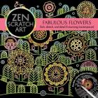 Zen Scratch Art: Fabulous Flowers Cover Image