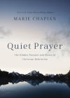 Quiet Prayer: The Hidden Purpose and Power of Christian Meditation Cover Image