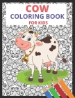 Cow Coloring Book for Kids: Stress-relief Coloring Book For Grown-ups Cover Image
