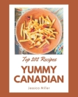 Top 202 Yummy Canadian Recipes: A Highly Recommended Yummy Canadian Cookbook Cover Image