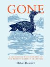 Gone: A search for what remains of the world's extinct creatures Cover Image