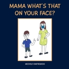 Mama What's That on Your Face? Cover Image