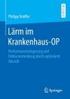 Lärm Im Krankenhaus-Op: Performancesteigerung Und Fehlervermeidung Durch Optimierte Akustik Cover Image