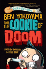 Ben Yokoyama and the Cookie of Doom (Cookie Chronicles #1) Cover Image