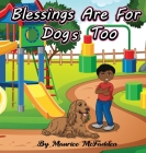 Blessings Are For Dogs Too Cover Image