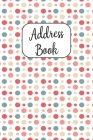 Address Book: Cute Address Book with Alphabetical Organizer, Names, Addresses, Birthday, Phone, Work, Email and Notes Cover Image