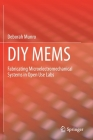 DIY Mems: Fabricating Microelectromechanical Systems in Open Use Labs Cover Image