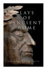 Lays of Ancient Rome: Epic Poems Cover Image