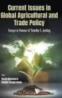 Current Issues in Global Agricultural and Trade Policy: Essays in Honour of Timothy E. Josling Cover Image