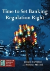 Time to Set Banking Regulation Right Cover Image