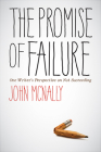 The Promise of Failure: One  Writer's Perspective on Not Succeeding Cover Image