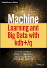 Machine Learning and Big Data with Kdb+/Q (Wiley Finance) Cover Image