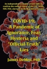 Covid-19: A Pandemic of Ignorance, Fear, Hysteria and Official Truth Lies Cover Image