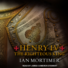 Henry IV: The Righteous King Cover Image