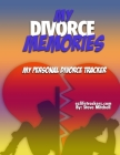 My Divorce Memories: My Personal Divorce Tracker Cover Image
