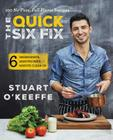 The Quick Six Fix: 100 No-Fuss, Full-Flavor Recipes - Six Ingredients, Six Minutes Prep, Six Minutes Cleanup Cover Image