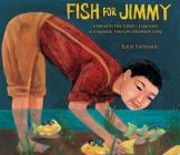 Fish for Jimmy: Inspired by One Family's Experience in a Japanese American Internment Camp Cover Image