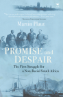 Promise and Despair: The First Struggle for a Non-Racial South Africa Cover Image