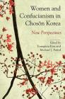 Women and Confucianism in Choson Korea: New Perspectives Cover Image