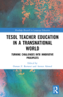Tesol Teacher Education in a Transnational World: Turning Challenges Into Innovative Prospects (Routledge Research in Language Education) Cover Image