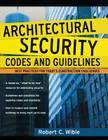 Architectural Security Codes and Guidelines: Best Practices for Today's Construction Challenges Cover Image