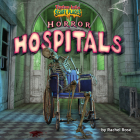 Horror Hospitals (Tiptoe Into Scary Places) Cover Image