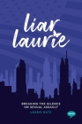 Liar Laurie: Breaking the Silence on Sexual Assault (Inspirational) Cover Image