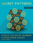 PUZZLE COLOR BY NUMBER CLEVER BOOK SERIES. SECRET PATTERNS. ADVANCED. 5*5 mm.sections.: NEW FORMAT OF COLOR BY NUMBER BOOKS: Shake your brain and have Cover Image